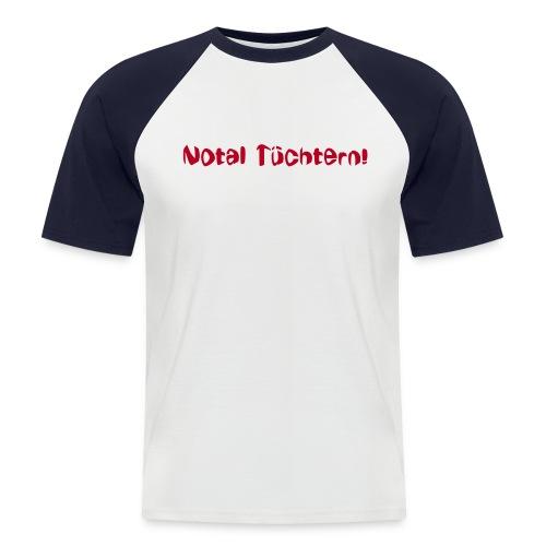 Notal Tüchtern - Männer Baseball-T-Shirt
