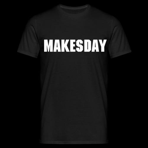 MakesDay T-Shirt  - Männer T-Shirt