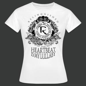 Relinquished - Heartbeat Lullaby (versch. Shirtfarben) - Frauen T-Shirt