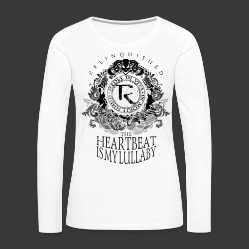 Relinquished - Heartbeat Lullaby (versch. Shirtfarben) - Frauen Premium Langarmshirt