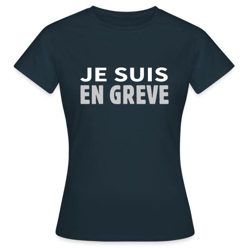 Je suis en grève - T-shirt Femme