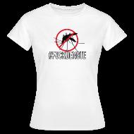 T-shirts ~ T-shirt dam ~ #FUCKDENGUE t-shirt dam