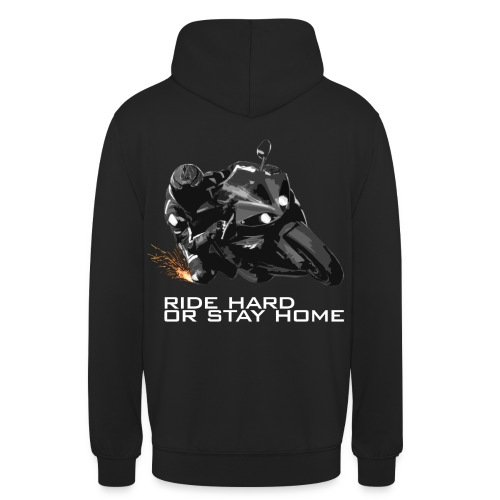 RIDE HARD OR STAY HOME - Pullover   Ladies&Men - Unisex Hoodie