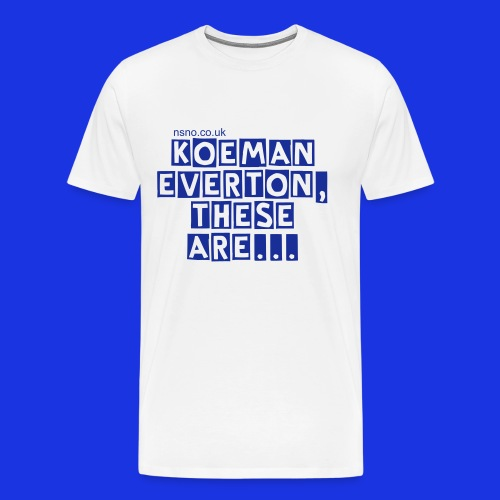 Koeman Everton... - Men's Premium T-Shirt