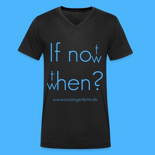 If not now, then when? - Männer Bio-T-Shirt mit V-Ausschnitt von Stanley & Stella