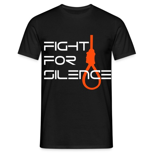 Fight for Silence  - Männer T-Shirt