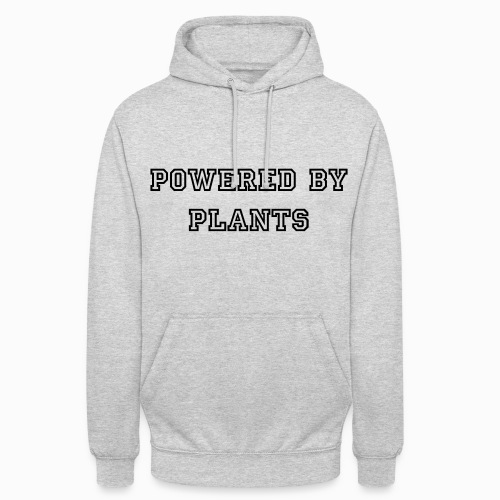 powered by plants  - Unisex Hoodie