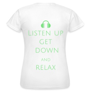 T-shirt Listen, get down and relax - Women's T-Shirt