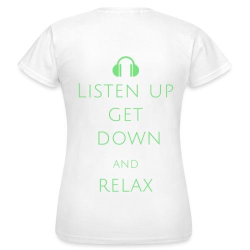 T-shirt Listen, get down and relax - Women's T-Shirt