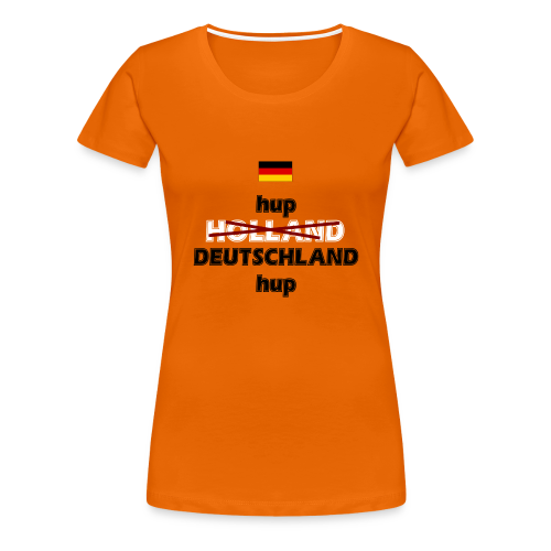 Hup Holland... eh, Duitsland! VROUW DUITS - Vrouwen Premium T-shirt