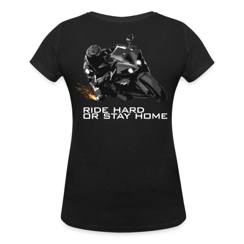 RIDE HARD OR STAY HOME - Shirt | Ladies - Frauen Bio-T-Shirt mit V-Ausschnitt von Stanley & Stella
