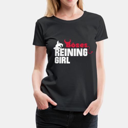 Böses Reining Girl Girlie Shirt - Frauen Premium T-Shirt