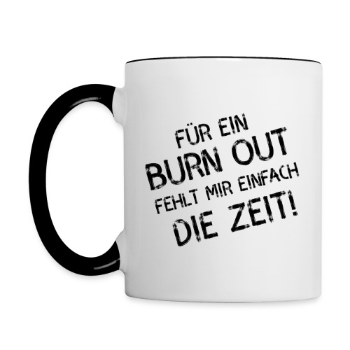 Tasse Burn out - Tasse zweifarbig