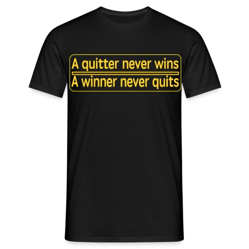 A quitter never wins. A winner never quits. - Men's T-Shirt