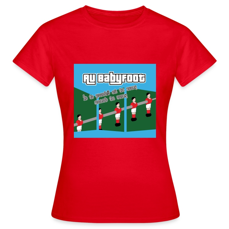 au babyfoot où tu veux - T-shirt Femme