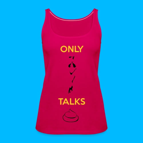 Only Bitches Talks Shit Débardeur - Débardeur Premium Femme