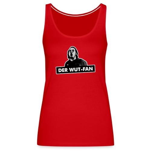 DER WUT-FAN – Tank-Top - Frauen Premium Tank Top