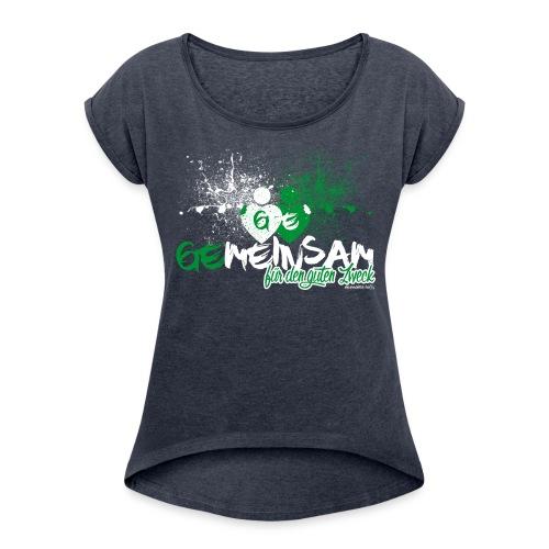 GEmeinsam - Frauen Shirt - Frauen T-Shirt mit gerollten Ärmeln