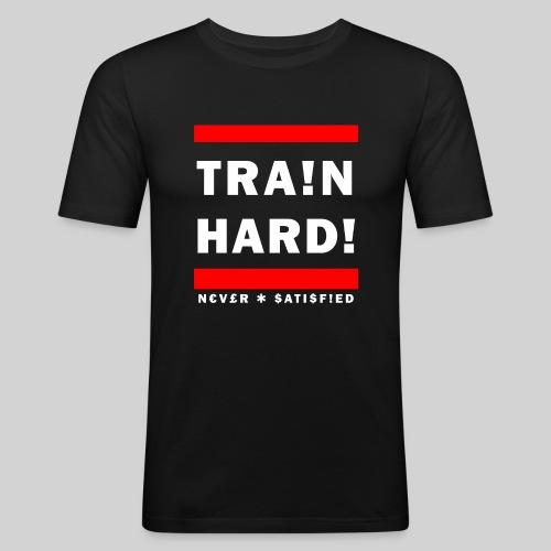 TRA!N HARD! - Never Satisfied - Premium T-Shirt - Men's Slim Fit T-Shirt