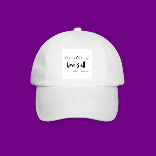 Love is all - Baseball Cap