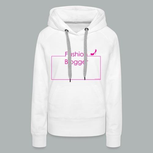 Hoodie Fashion Blogger I Frameshirts - Frauen Premium Hoodie