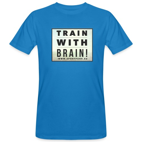 Train with Brain! Shirt - Männer Bio-T-Shirt