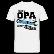 T-Shirts ~ Männer T-Shirt ~ Wenns da Opa ned richtn kau - bringts kana zaum.