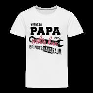 T-Shirts ~ Kinder Premium T-Shirt ~ Wenns da Papa ned richtn kau - bringts kana zaum.