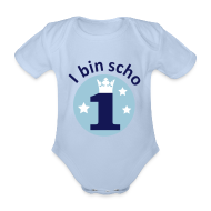 Baby Bodys ~ Baby Kurzarm-Body ~ I bin scho 1