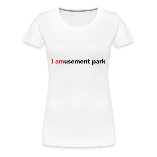 I AMusement park - Women's Premium T-Shirt