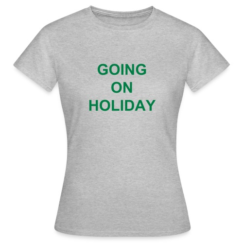 Going on Holiday Graphic Ladies T-shirt - Women's T-Shirt