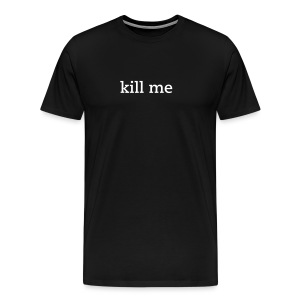 killme Mens T-Shirt - Men's Premium T-Shirt