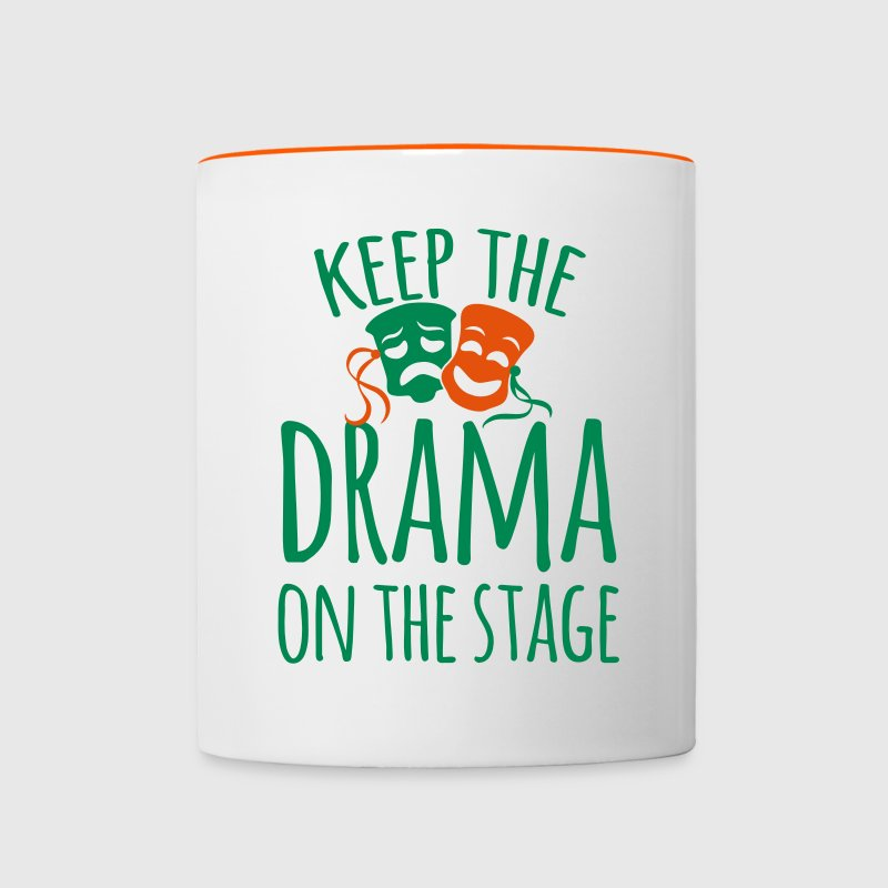 keep the drama on the stage Mugs & Drinkware - Contrasting Mug