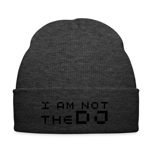 I AM NOT THE DJ  - Winter Hat