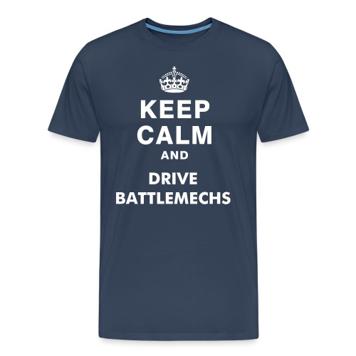 Keep Calm and Drive BattleMechs - Shirt - Männer Premium T-Shirt