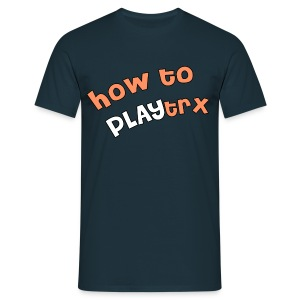 HOW TO PLAYTRX [JUNGS] - Männer T-Shirt