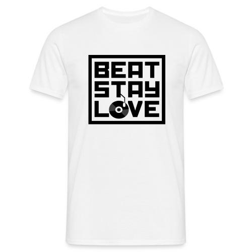 Beat.Stay.Love - Männer T-Shirt