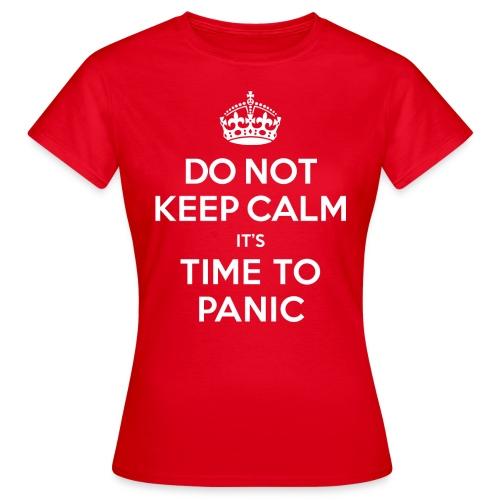 Do not keep calm - Women's T-Shirt