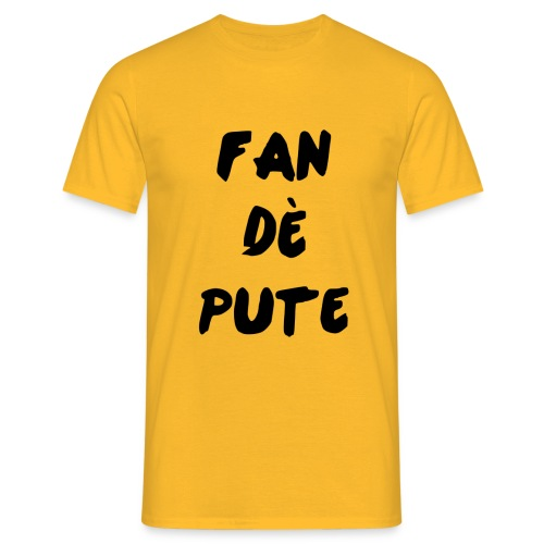 Fan dé pute - T-shirt Homme