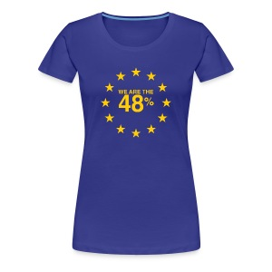 I voted Remain 48% - Women's Premium T-Shirt