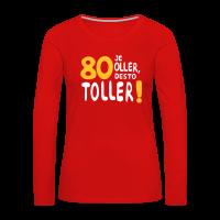 80. Geburtstag Spruch Frauen Shirt