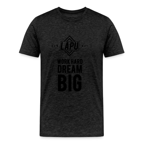 Work Hard Dream Big - Camiseta premium hombre