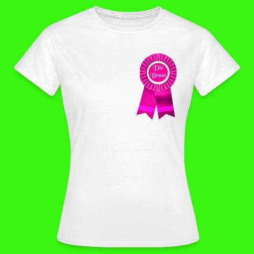 Braut Abzeichen T-Shirt T-Shirts - Frauen T-Shirt