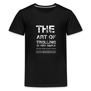 The art of trolling - T-shirt Premium Ado