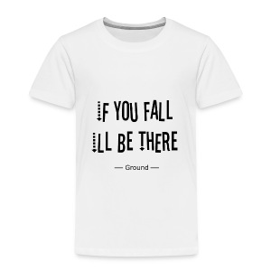 If you fall - T-shirt Premium Enfant