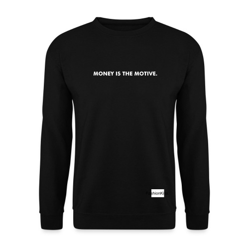 MONEY IS THE MOTIVE - Herre sweater