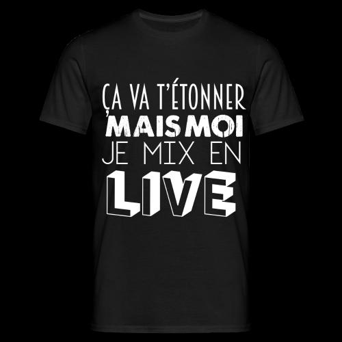 Je mix en live ! - T-shirt Homme
