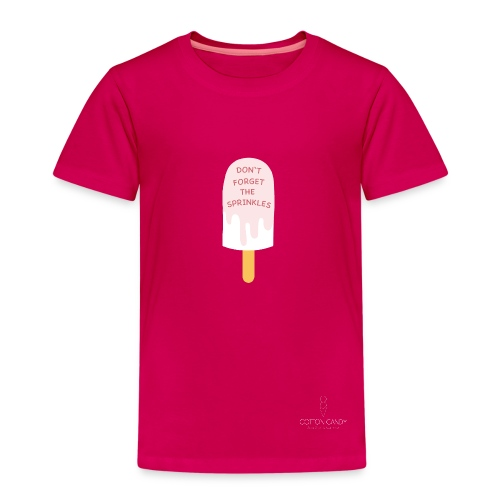 Don`t forget the Sprinkles - Kinder Premium T-Shirt