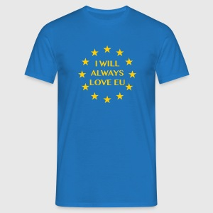 I will always love EU - Men's T-Shirt