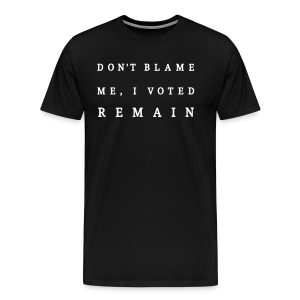 Dont Blame Me - Mens Tee - Men's Premium T-Shirt
